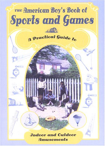 Download The American Boy's Book Of Sports And Games PDF