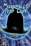 Missions of Peter Clark, Tim Marks, 1413789536