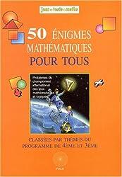 50 Énigmes mathématiques pour tous (4e-3e)