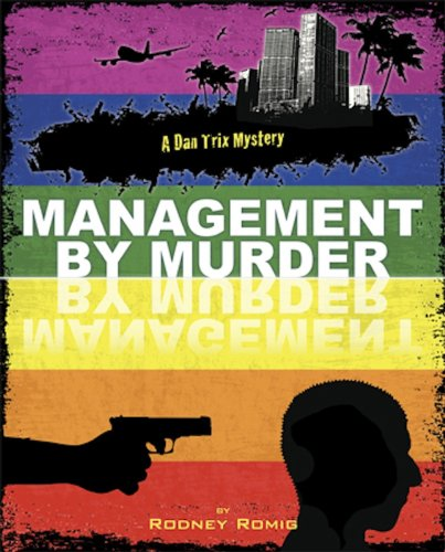 Why did the president of a small Midwestern university kill himself the day after Dan Trix arrived? Discover the truth in Rodney Romig's Management by Murder (Dr. Dan Trix Mystery)