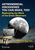 Astronomical Discoveries You Can Make, Too! : Replicating the Work of the Great Observers, Buchheim, Robert K., 3319156594