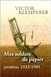 Mes soldats de papier. Journal, 1933-1941 par Victor Klemperer