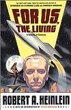 For Us, the Living, Robert A. Heinlein, 074325998X
