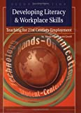 img - for Developing Literacy & Workplace Skills: Teaching for 21st Century Employment book / textbook / text book