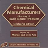 Chemical Manufacturers Electronic Directory of Trade Name Products : Single User, Michael B. Ash, 1890595187