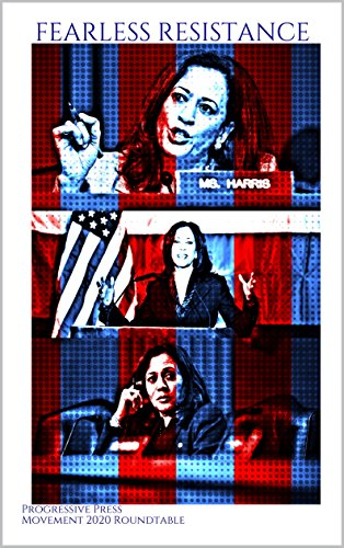 FEARLESS RESISTANCE: The Words of Senator Kamala Harris: A Collection of Her Greatest Speeches (…so far)