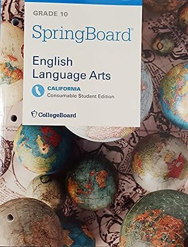 SpringBoard, English Language Arts, Grade 10, Consumable Student Edition, California Edition, 9781457304668, 145730466X, (Springboard English Language Arts)