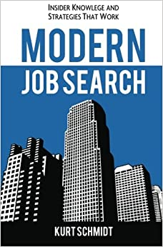 Modern Job Search: Insider Knowledge and Strategies that Work