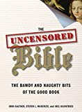 img - for The Uncensored Bible: The Bawdy and Naughty Bits of the Good Book book / textbook / text book