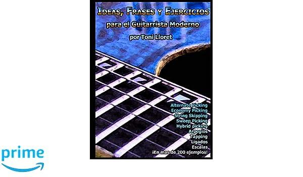 Ideas, Frases y Ejercicios para el Guitarrista Moderno: Amazon.es: Toni Lloret Tercero: Libros