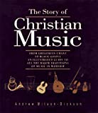 The Story of Christian Music, Andrew Wilson-Dickson, 0800629876
