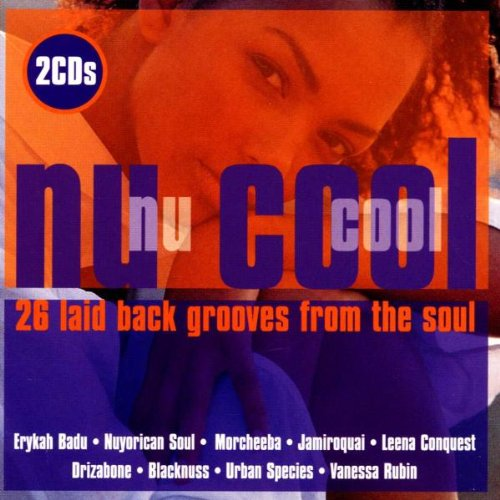 Nu Cool: 26 Laid Back Grooves from the Soul by Jazz FM Records