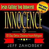 Innocence - 10 Day Detox Cleanse from Religion - Jesus Calling You Innocent: Holy Bible Insights Collection, Book 6