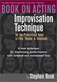 Book on Acting: Improvisation Techniques for the Professional Actor in Film, Theater & Television