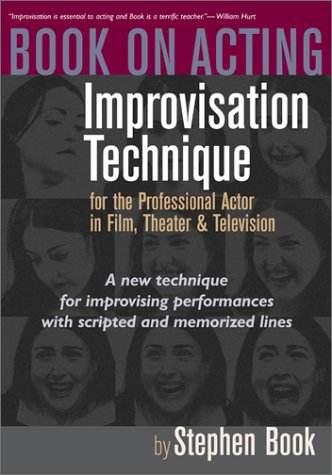 Book on Acting: Improvisation Techniques for the Professional Actor in Film; Theater and Television