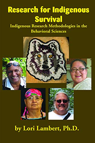 Research for Indigenous Survival: Indigenous Research Methodologies in the Behavioral Sciences