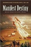 Manifest Destiny, David S. Heidler and Jeanne T. Heidler, 0313323089