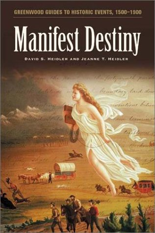 Manifest Destiny (Greenwood Guides to Historic Events 1500-1900)