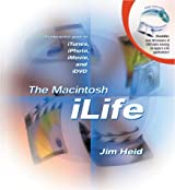 The Macintosh iLife: An Interactive Guide to iTunes, iPhoto, iMovie, and iDVD