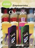 img - for Guias empresariales/ Business Guides: Champu/ Shampoo (Spanish Edition) book / textbook / text book
