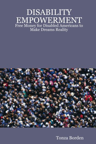 DISABILITY EMPOWERMENT: Free Money for Disabled Americans to Make Dreams Reality pdf