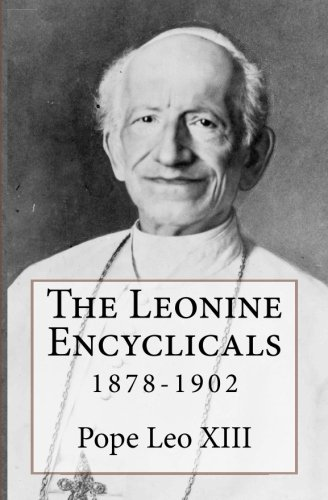 The Leonine Encyclicals: 1878-1902