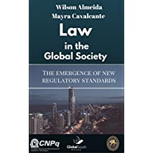 Law in the Global Society: The Emergence of New Regulatory Standards