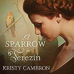A Sparrow in Terezin: A Hidden Masterpiece, Book 2 | Kristy Cambron