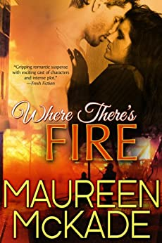 Where There's Fire by [McKade, Maureen]
