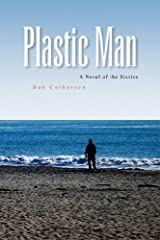 Plastic Man: A Novel of the Sixties Hardcover