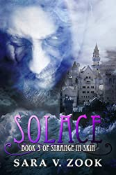 Solace: Book Three (Strange in Skin Trilogy)