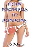 From Footballs To PomPoms (A Gender Transformation Fantasy)