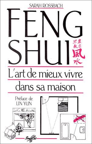 Feng Shui. L'art de mieux vivre dans sa maison Broché – 1 septembre 2003 Sarah Rossbach Dominique Kugler Fabert 2876580179