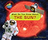 What Do You Know about the Sun?, Carmen Bredeson, 0766029417