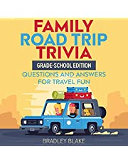 Family Road Trip Trivia: Grade-School Edition Questions and Answers for Travel Fun