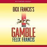 Dick Francis's Gamble | Felix Francis