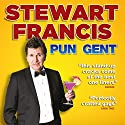 Pun Gent Performance by Stewart Francis Narrated by Stewart Francis