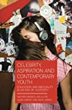 img - for Celebrity, Aspiration and Contemporary Youth book / textbook / text book