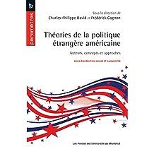 Théories de la politique étrangère américaine: Auteurs, concepts et approches. Deuxième édition revue et augmentée