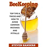 BEEKEEPING: Top Tips & Tricks and How to Avoid Common Mistakes and Pitfalls