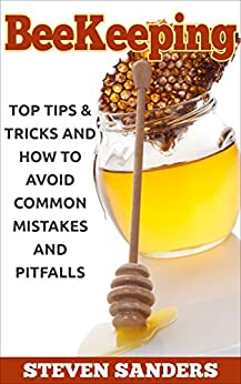 BEEKEEPING: Top Tips & Tricks and How to Avoid Common ...