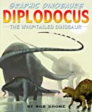Diplodocus: The Whip-Tailed Dinosaur (Graphic Dinosaurs)