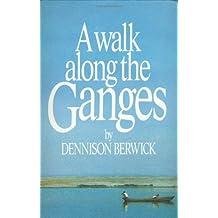 A Walk Along the Ganges
