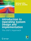 Introduction to Operating System Design and Implementation: The OSP 2 Approach (Undergraduate Topics in Computer Science)