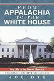 From Appalachia to the White House, Joe Dye, 1462705162