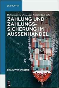 Zahlung und zahlungssicherung im aussenhandel de gruyter for Dietmar haas