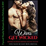 Wives Get Wicked: Five Tales of Slut Wife Erotica | April Fisher,June Stevens,Kathi Peters,Anna Price,Sara Scott