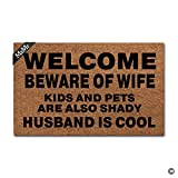 MsMr Doormat Entrance Floor Mat Funny Door Mat Welcome Beware Of Wife Kids And Pets Are Also Shady Husband Is Cool Non-slip Doormat Machine Washable Non-woven Fabric Top 23.6''X15.7''