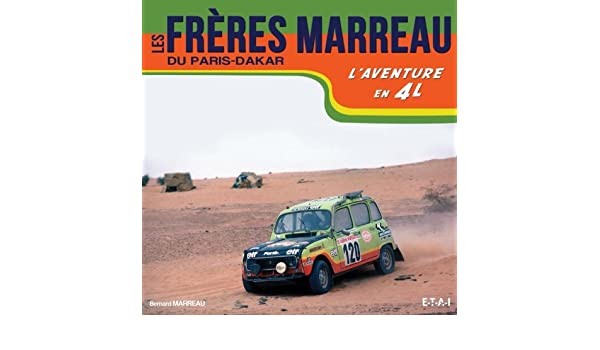 Les frères Marreau du Paris-Dakar : Laventure en 4L: Amazon.es: Bernard Marreau: Libros en idiomas extranjeros
