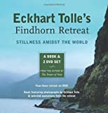Eckhart Tolle's Findhorn Retreat: Stillness Amidst the World: A Book and 2 DVD Set